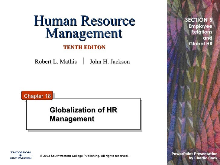 Human Resource Management   TENTH EDITON Globalization of HR Management © 2003 Southwestern College Publishing. All rights...