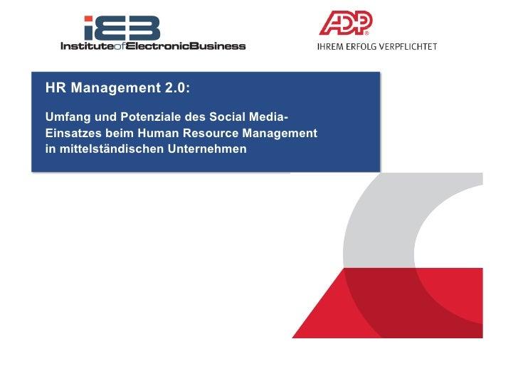 HR Management 2.0:Umfang und Potenziale des Social Media-Einsatzes beim Human Resource Managementin mittelständischen Unte...