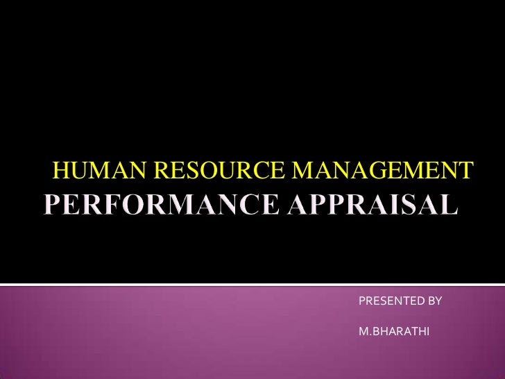 HUMAN RESOURCE MANAGEMENT                  PRESENTED BY                  M.BHARATHI
