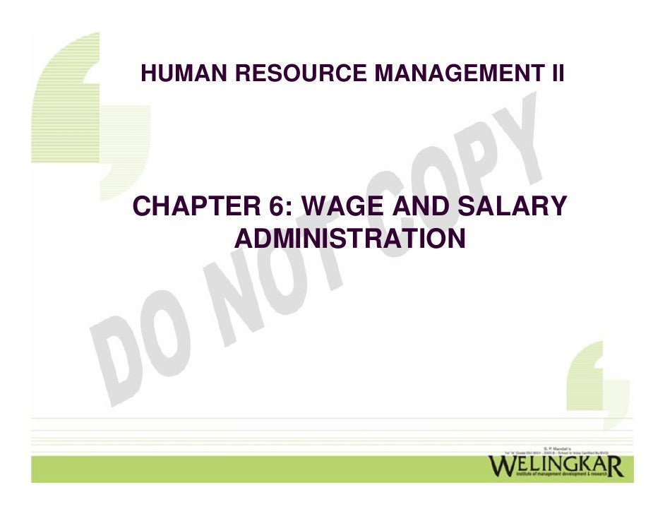 HUMAN RESOURCE MANAGEMENT IICHAPTER 6: WAGE AND SALARY      ADMINISTRATION