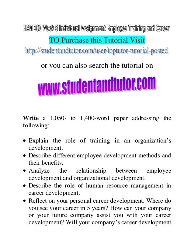 HRM 3OO WEEK 4 Employee Training and Career Development Paper