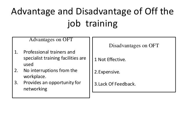advantages and disadvantages of training methods used in an organisation
