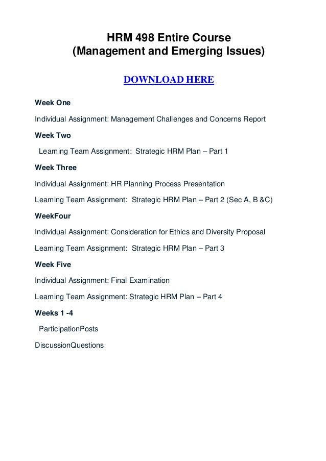 HRM 498 Entire Course            (Management and Emerging Issues)                          DOWNLOAD HEREWeek OneIndividual...