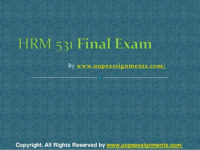 hrm 531 final exam Find 100% verified hrm 531 final exam (latest) for university of phoenix students at assignmentehelpcom.