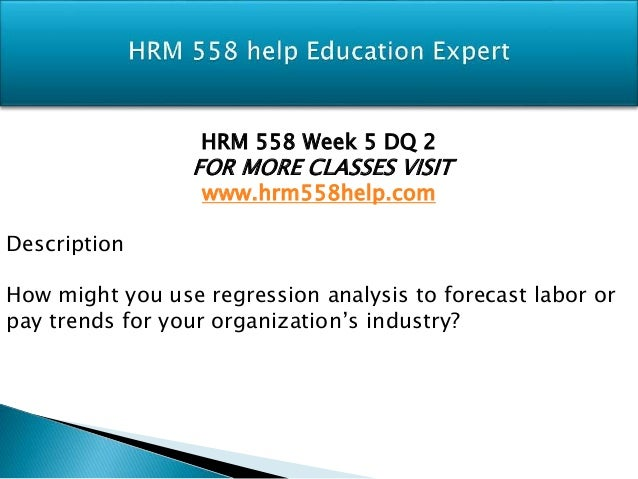 hrm 558 week 2 dq 2 Hrm 558 is a online tutorial store we provides hrm 558 week 2  hrm 558 week 2 individual assignment evaluation criteria paper  hrm 558 week 2 dq 1.