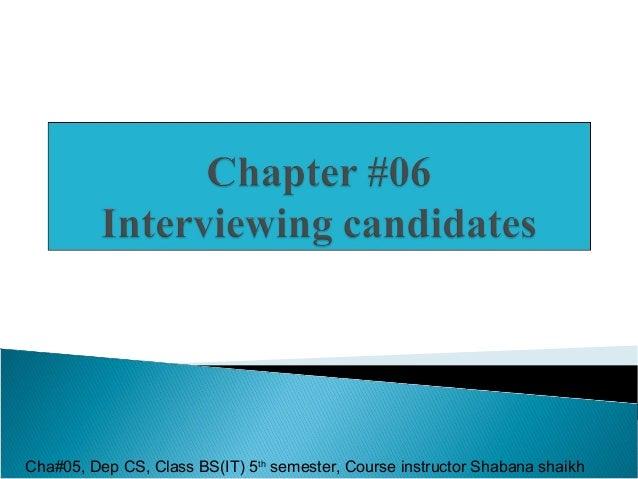 Cha#05, Dep CS, Class BS(IT) 5th semester, Course instructor Shabana shaikh