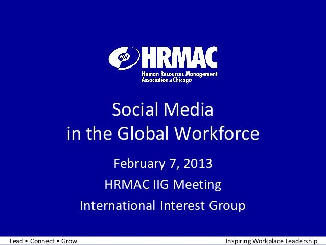 Social Media                 in the Global Workforce                              February 7, 2013                        ...