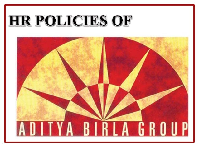 hr policy of aditya birla group Aditya birla financial services policy title abfsg whistle blower policy the aditya birla group values of integrity state or national human rights commission.