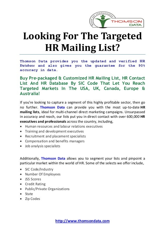 Looking For The Targeted        HR Mailing List?Thomson Data provides you the updated and verified HRDatabase and also giv...