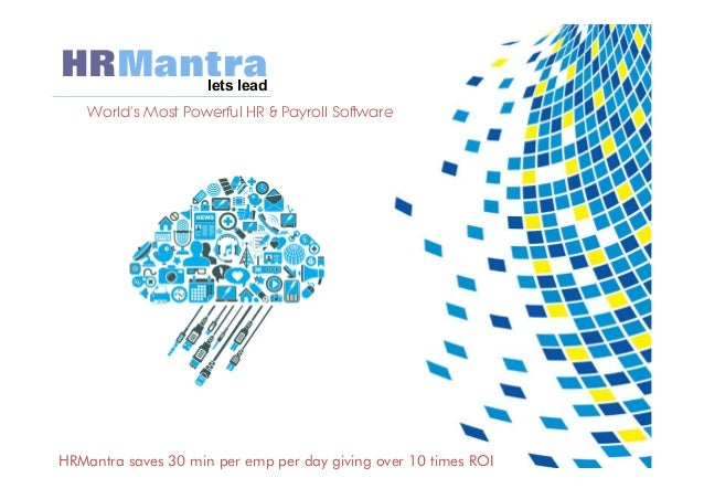 HRMantra World's Most Powerful HR & Payroll Software lets lead HRMantra saves 30 min per emp per day giving over 10 times ...