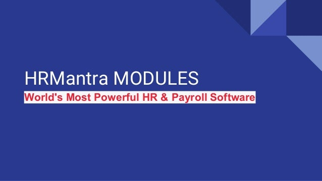 HRMantra MODULES World's Most Powerful HR & Payroll Software