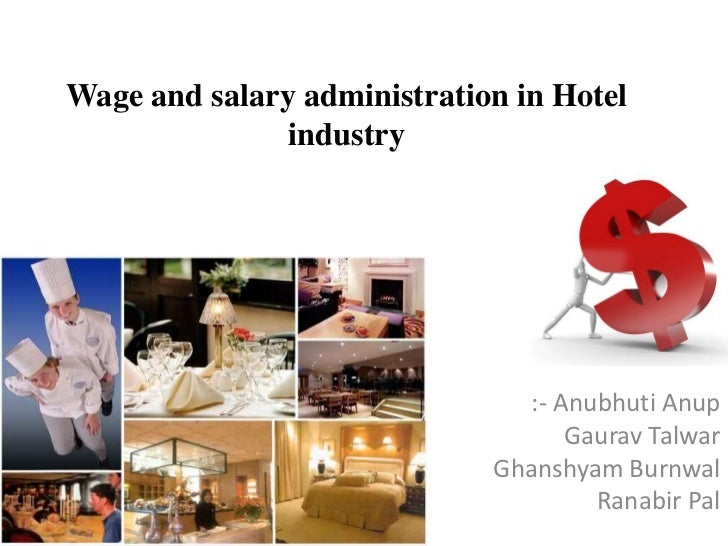 Wage and salary administration in Hotel               industry                                :- Anubhuti Anup            ...