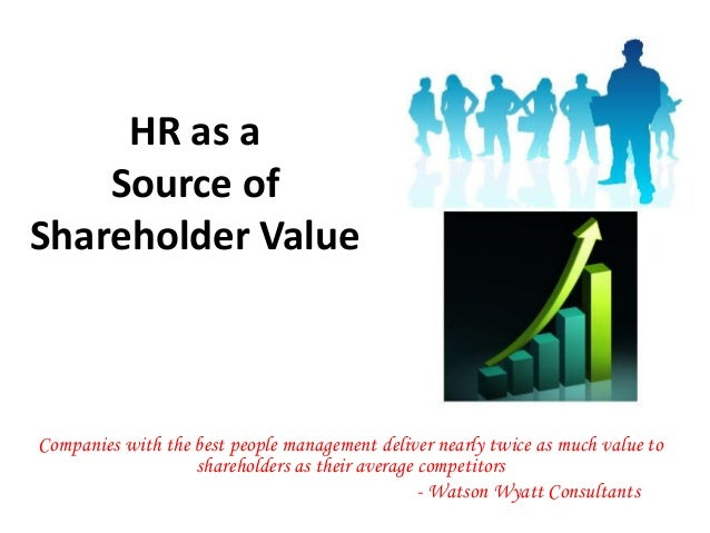 HR as a    Source ofShareholder ValueCompanies with the best people management deliver nearly twice as much value to      ...