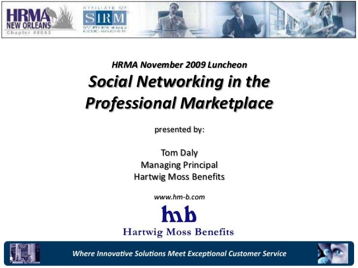 HRMA November 2009 Luncheon<br />Social Networking in the <br />Professional Marketplace<br />presented by:<br />Tom Daly<...