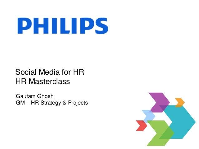 Social Media for HRHR MasterclassGautam GhoshGM – HR Strategy & Projects