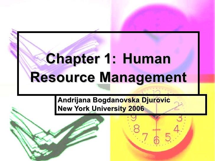 Chapter 1:   Human Resource Management Andrijana Bogdanovska Djurovic New York University 2006