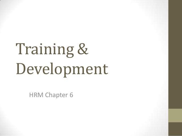 Training & Development HRM Chapter 6