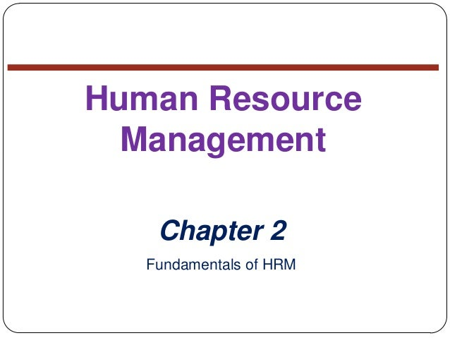 Human Resource Management Chapter 2 Fundamentals of HRM