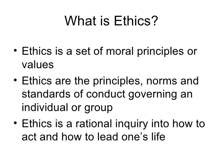 What is Ethics? <ul><li>Ethics is a set of moral principles or values </li></ul><ul><li>Ethics are the principles, norms a...