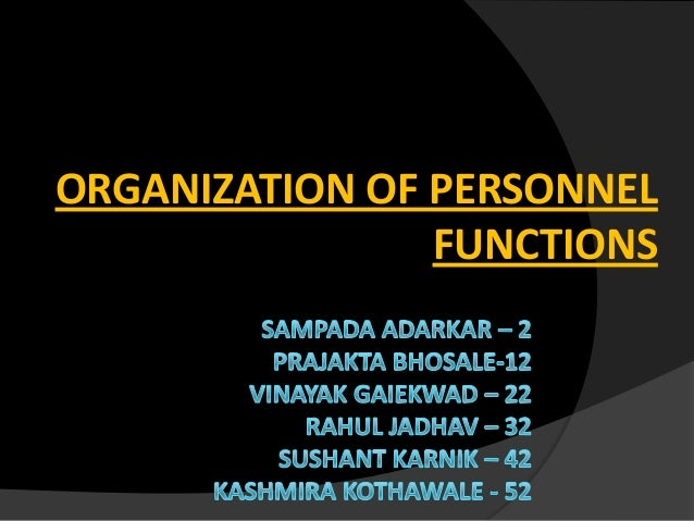 ORGANIZATION OF PERSONNEL                FUNCTIONS