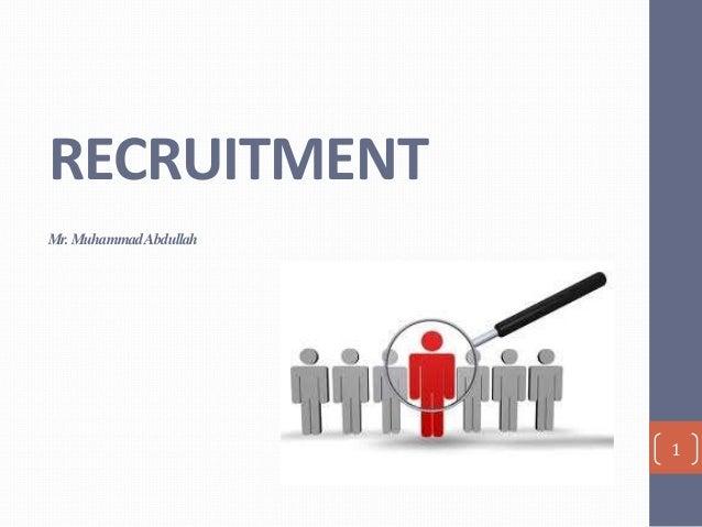RECRUITMENT  Mr. Muhammad Abdullah  1