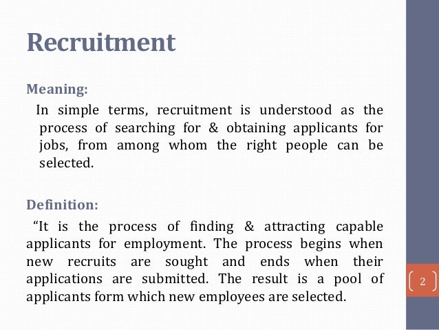 nature and significance of recruitment selection Recruitment and selection: hiring the right person a two-part learning module for undergraduate students by myrna l gusdorf, mba, sphr staffing management.