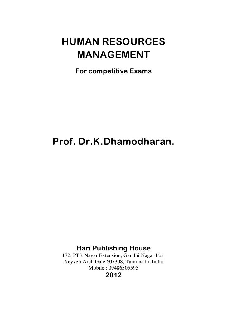 HUMAN RESOURCES   MANAGEMENT      For competitive ExamsProf. Dr.K.Dhamodharan.      Hari Publishing House 172, PTR Nagar E...