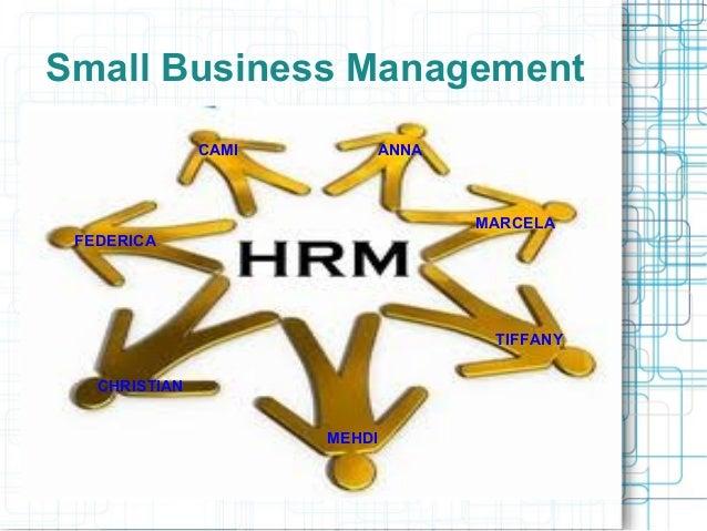 Small Business Management               CAMI       ANNA                                 MARCELA FEDERICA                  ...