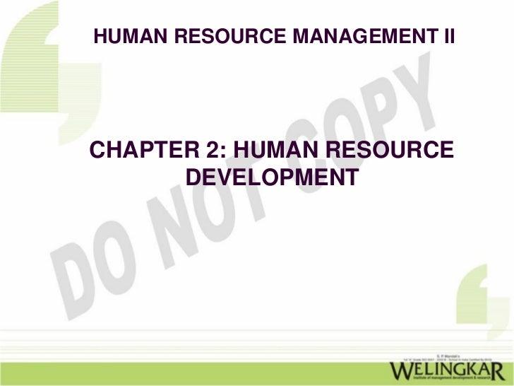 HUMAN RESOURCE MANAGEMENT IICHAPTER 2: HUMAN RESOURCE      DEVELOPMENT