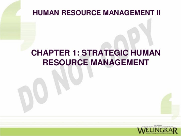 HUMAN RESOURCE MANAGEMENT IICHAPTER 1: STRATEGIC HUMAN  RESOURCE MANAGEMENT