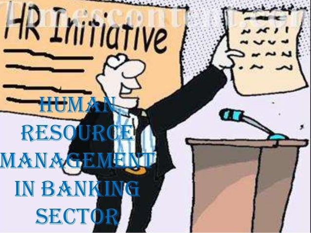 HUMAN  RESOURCEMANAGEMENT IN BANKING   SECTOR