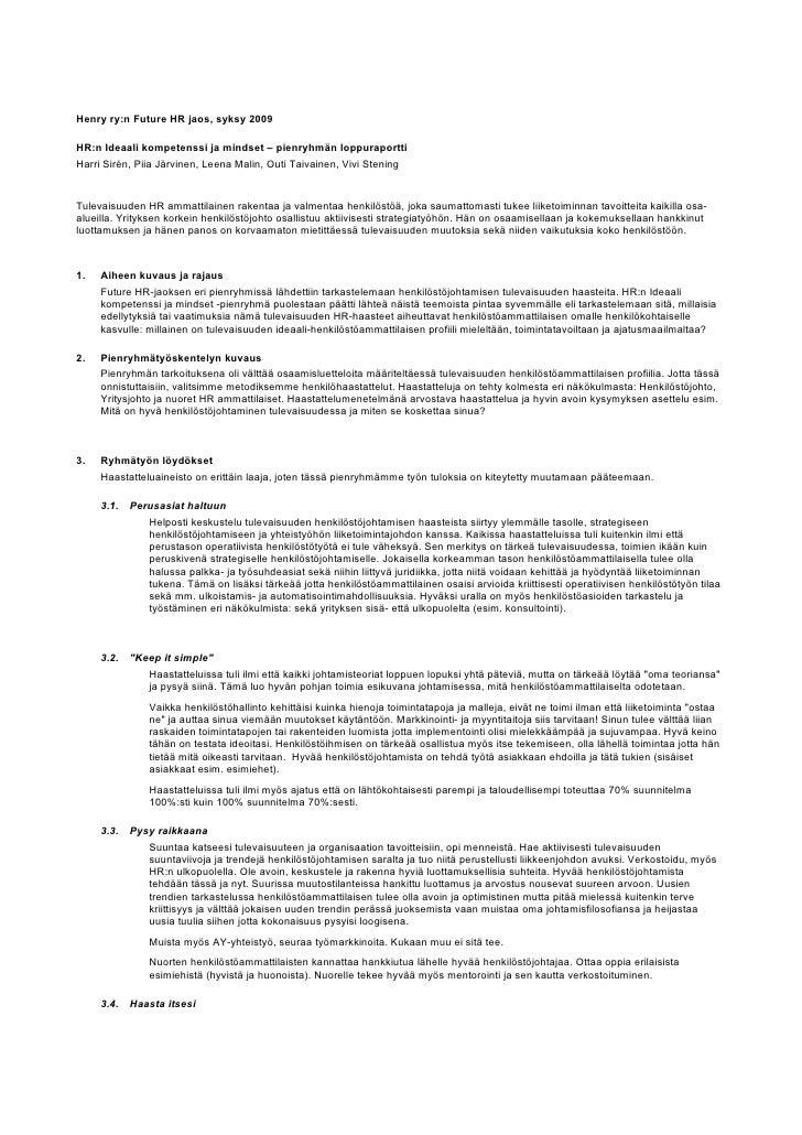 Henry ry:n Future HR jaos, syksy 2009  HR:n Ideaali kompetenssi ja mindset – pienryhmän loppuraportti Harri Sirén, Piia Jä...