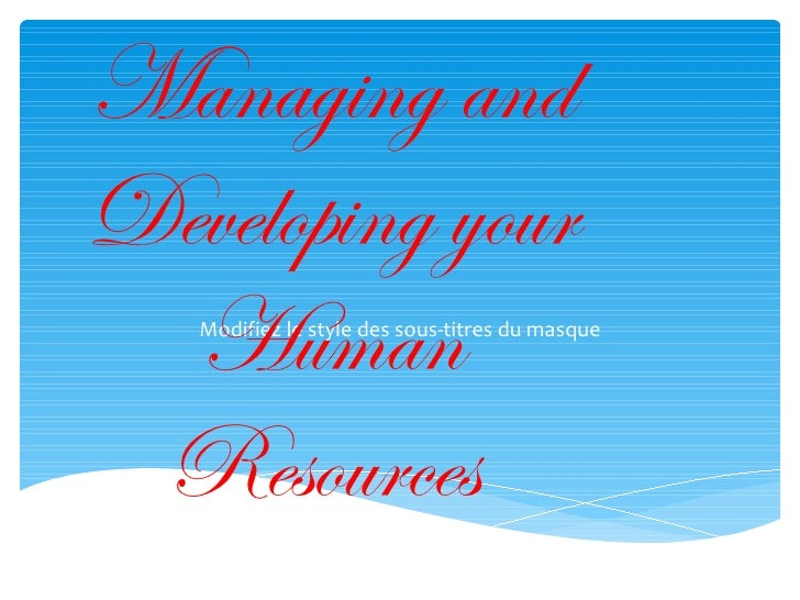 Managing andDeveloping your  Human   Modifiez le style des sous-titres du masque Resources