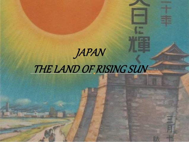 JAPAN THE LAND OF RISING SUN