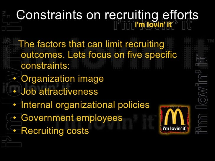 constraints mcdonalds The constraints under which organisations operate are important and learners will study the legal requirements and voluntary codes that affect marketing learners will then go on to investigate how organisations collect data through market research and turn.