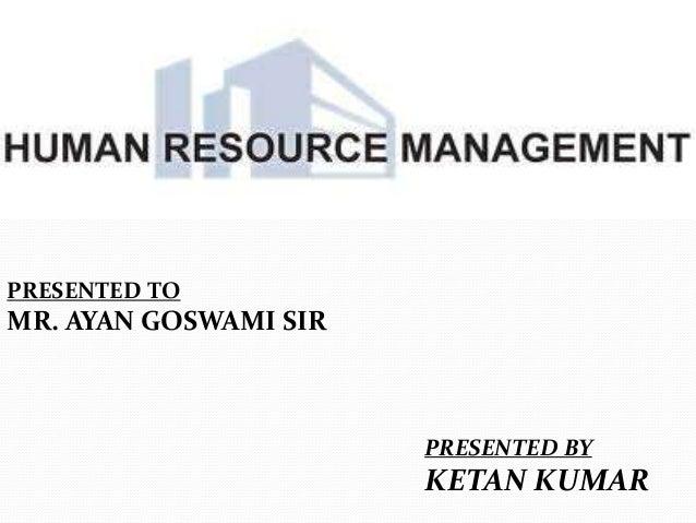 PRESENTED TO  MR. AYAN GOSWAMI SIR  PRESENTED BY  KETAN KUMAR