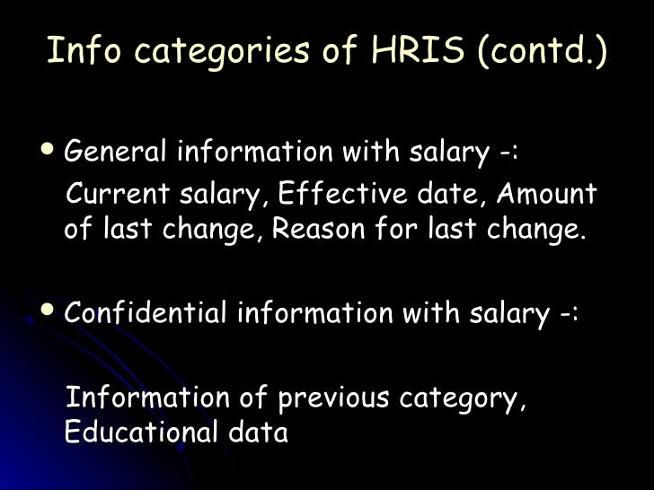 evaluation of hris effectiveness Key words: measuring of the human resource effectiveness, labor costs, the average length of the working day achievement of strategic objectives in human resource management and for evaluating of work with human resources.