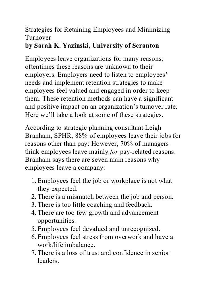 Strategies for Retaining Employees and MinimizingTurnoverby Sarah K. Yazinski, University of ScrantonEmployees leave organ...