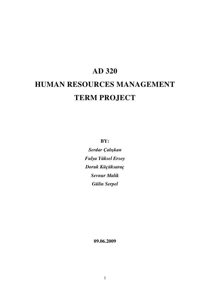 AD 320 HUMAN RESOURCES MANAGEMENT        TERM PROJECT                     BY:           Serdar Çalışkan          Fulya Yük...