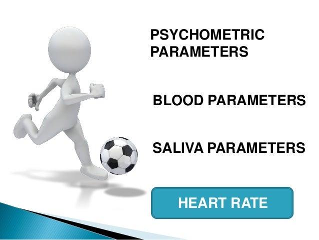 SALIVA PARAMETERS BLOOD PARAMETERS PSYCHOMETRIC PARAMETERS HEART RATE