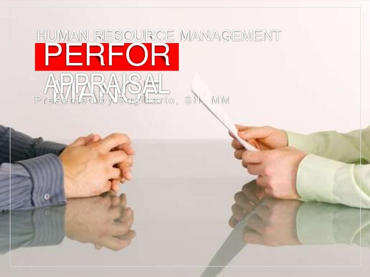 HUMAN RESOURCE MANAGEMENT PERFOR APPRAISAL MANCEPresented by Sugiharto, SH. MM