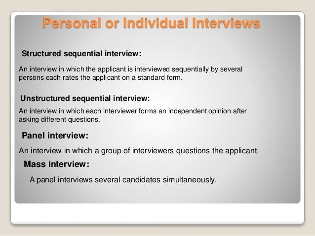 structured sequential interviews Learn how the structured interview format is used by employers as a standardized method of comparing job candidates.