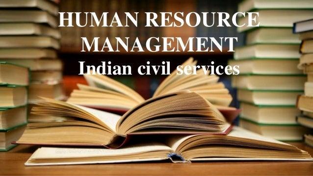 HUMAN RESOURCE MANAGEMENT Indian civil services