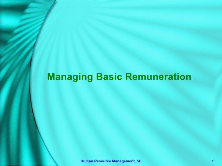 Managing Basic Remuneration Human Resource Management, 5E