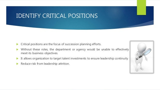 DEVELOP INSIDE CANDIDATES  After identifying key positions, management turns to creating candidates for these jobs.  Cre...