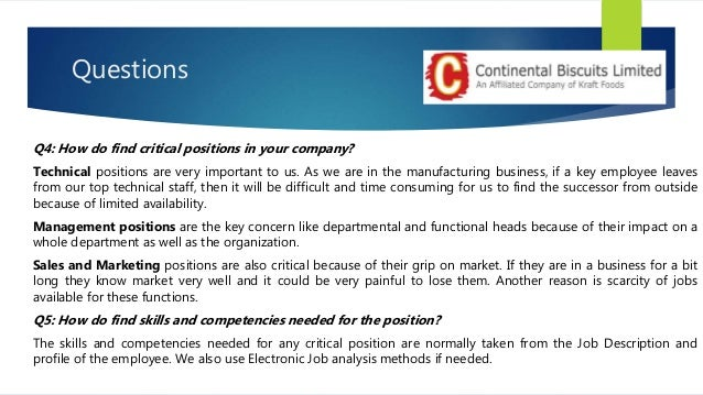Questions Q6: What is the criterion to find potential candidates for key positions? Asses the current and future needs of ...