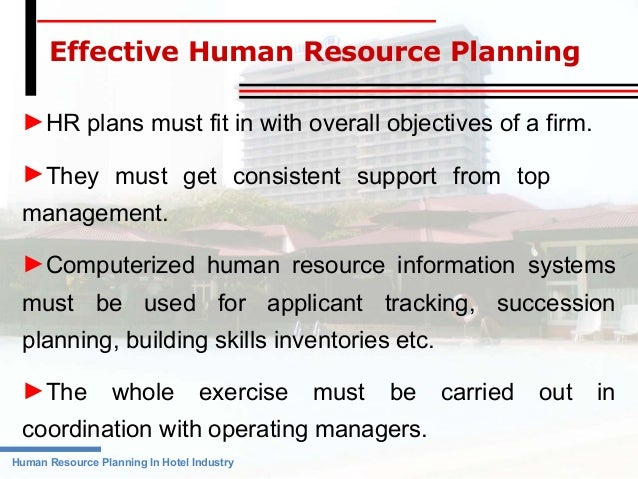 human resources planning for hospitality and Sample human resources manager job description sample human resources manager job description provides leadership for human resources strategic planning.