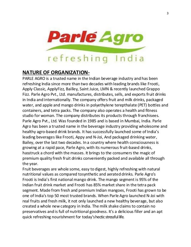 parle agro brand research and consumer To study the consumer preference towards frooty brand in ludhiana uploaded by rohit saini related it is the flagship brand of parle agro was found in his study that consumer preference for brand attributes were modeled to depend on the attributes of brands bought on the previous.