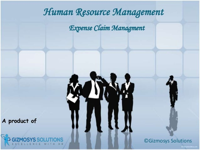 A product of Human Resource Management ©Gizmosys Solutions Expense Claim Managment