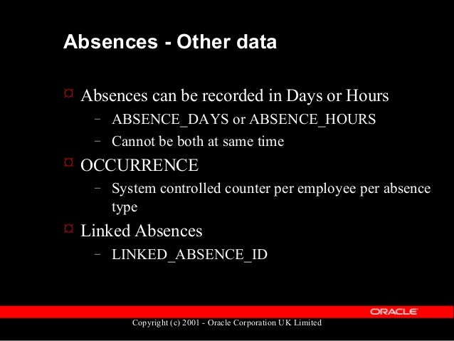 Copyright (c) 2001 - Oracle Corporation UK Limited Absences - Other data  Absences of the same TYPE cannot have overlappi...